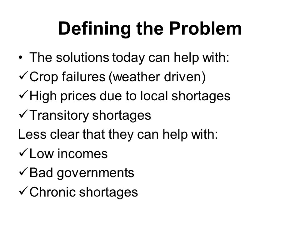 Defining the Problem The solutions today can help with: