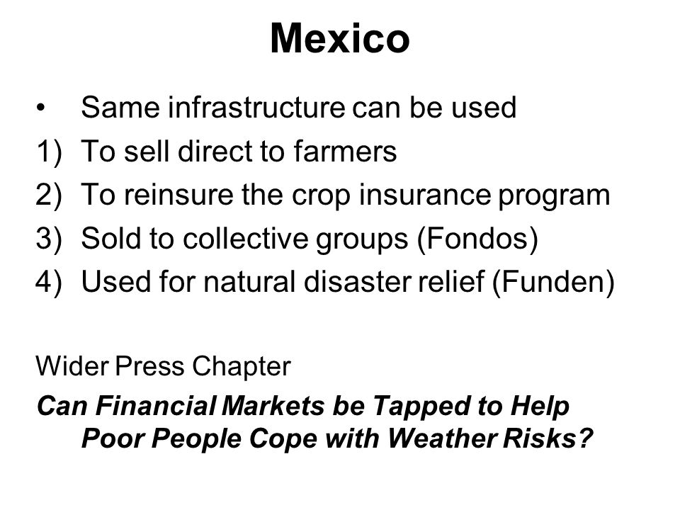 Mexico Same infrastructure can be used To sell direct to farmers