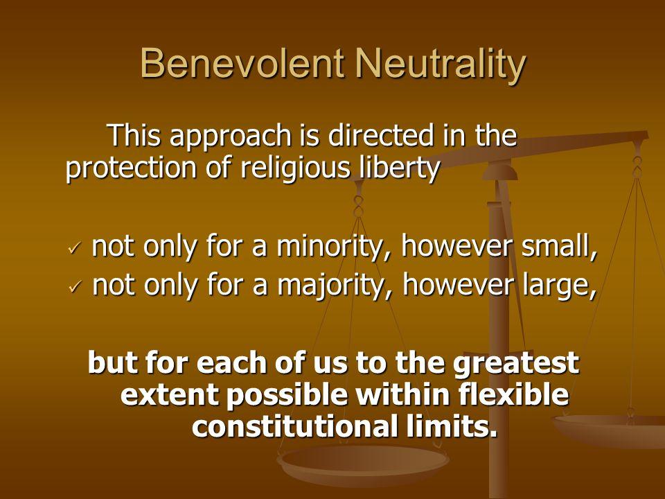 Benevolent Neutrality