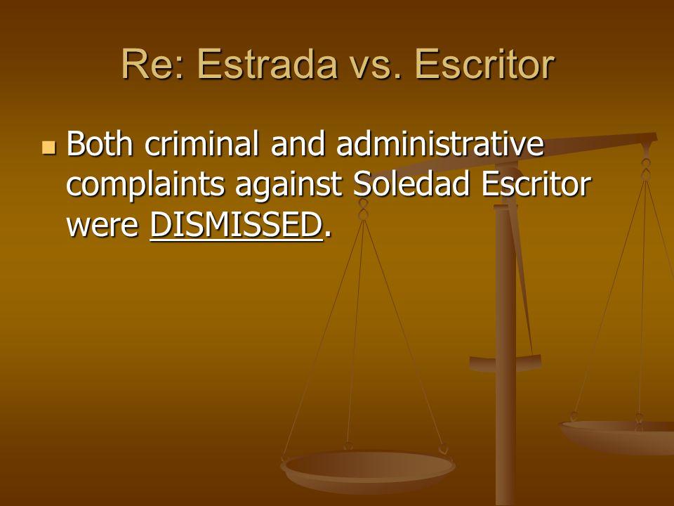 Re: Estrada vs. Escritor