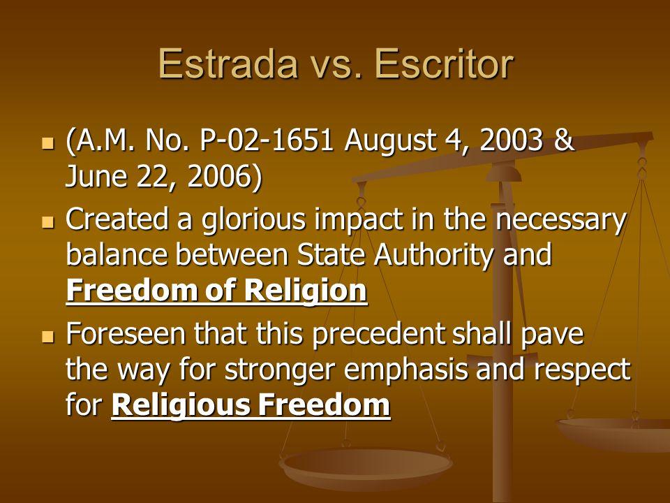 Estrada vs. Escritor (A.M. No. P-02-1651 August 4, 2003 & June 22, 2006)