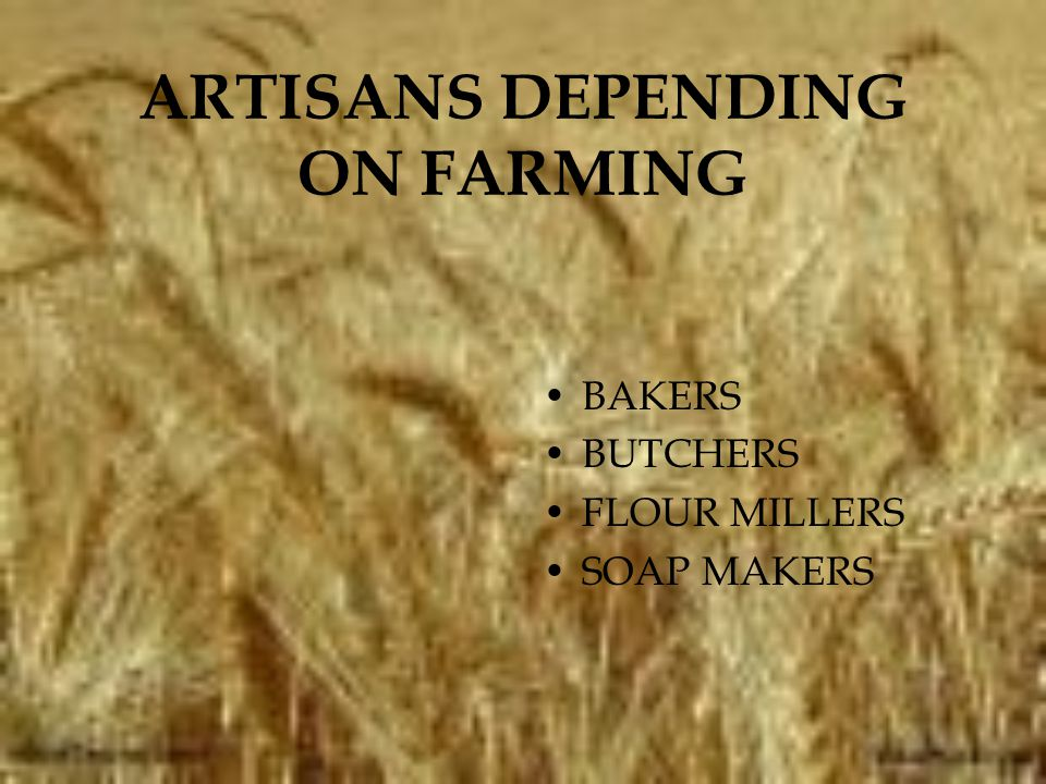 ARTISANS DEPENDING ON FARMING