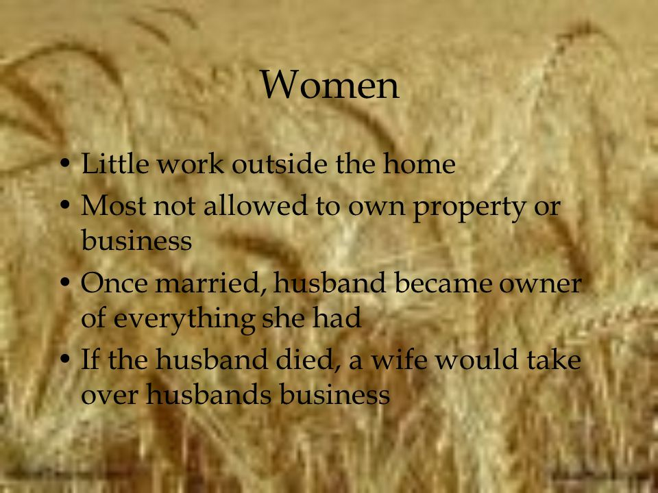 Women Little work outside the home