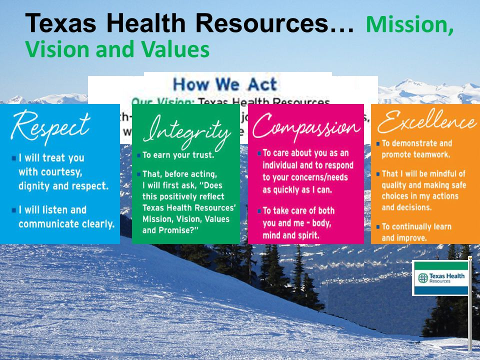Texas Health Resources… Mission, Vision and Values