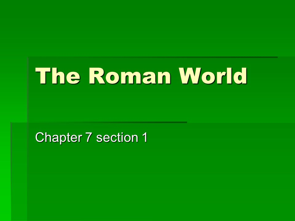 The Roman World Chapter 7 section 1