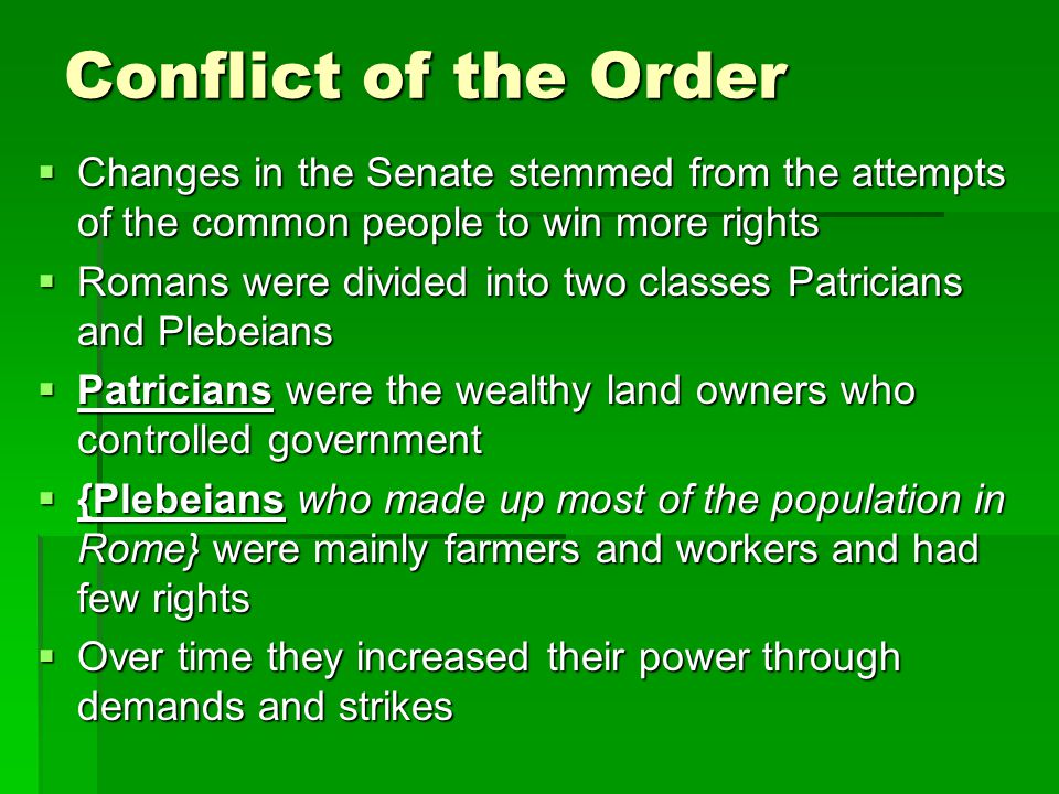 Conflict of the Order Changes in the Senate stemmed from the attempts of the common people to win more rights.