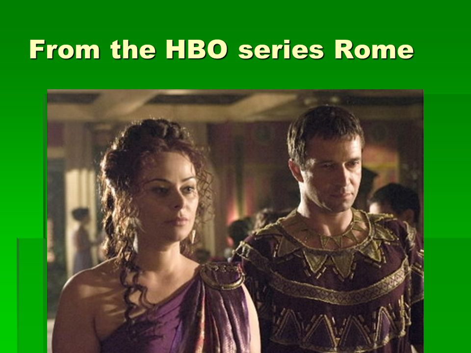 From the HBO series Rome