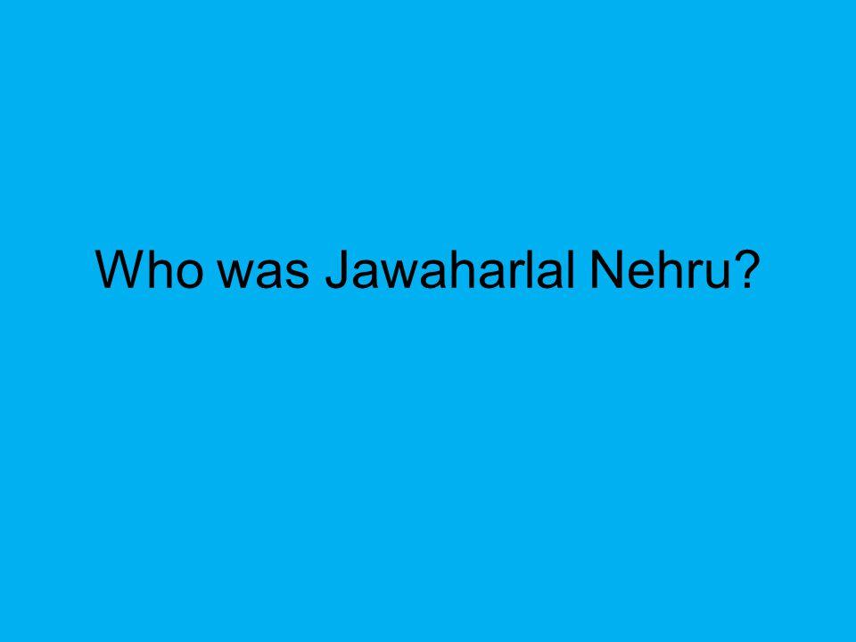 Who was Jawaharlal Nehru
