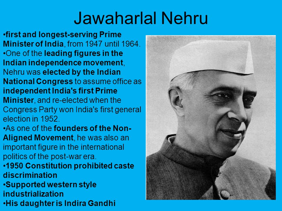 Jawaharlal Nehru first and longest-serving Prime Minister of India, from 1947 until 1964.
