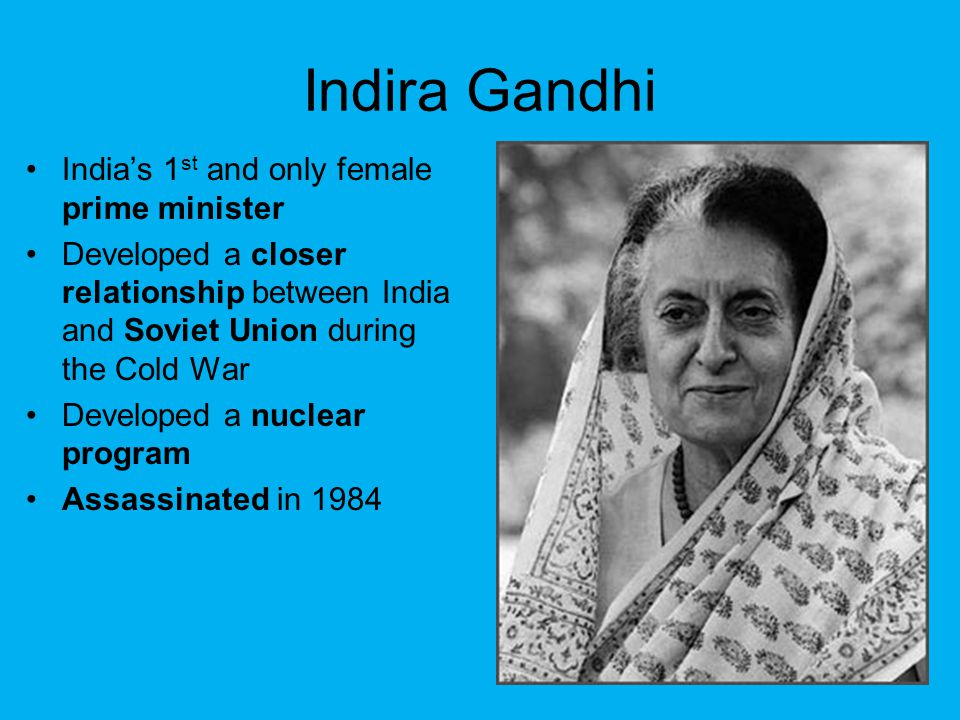 Indira Gandhi India's 1st and only female prime minister