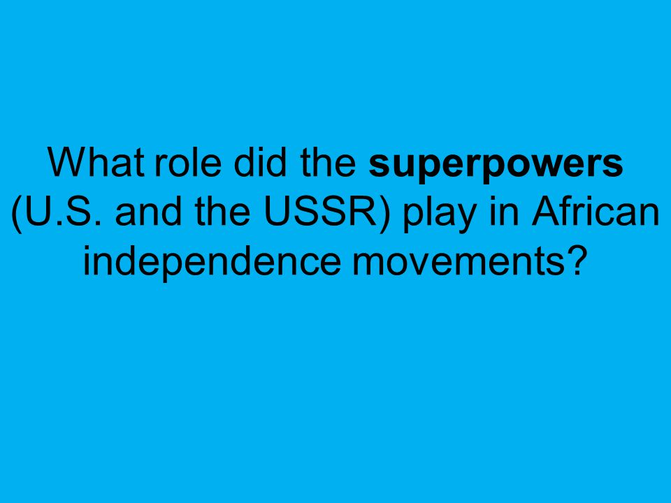 What role did the superpowers (U. S