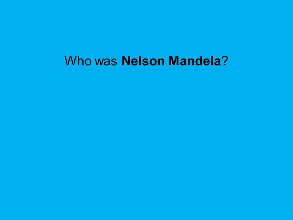 Who was Nelson Mandela