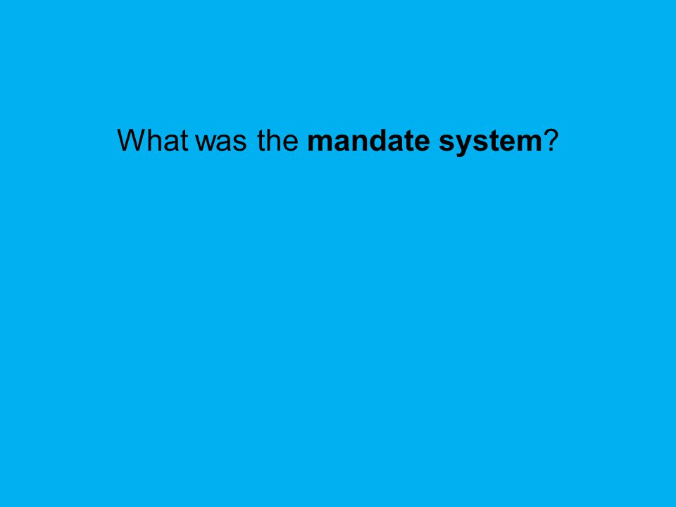 What was the mandate system