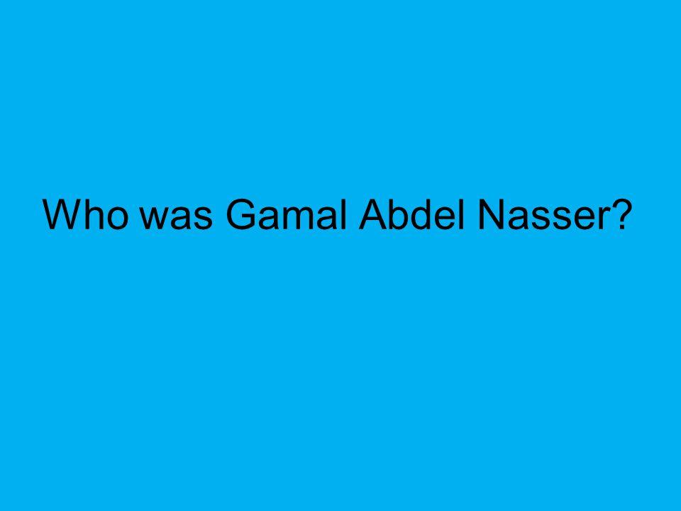Who was Gamal Abdel Nasser