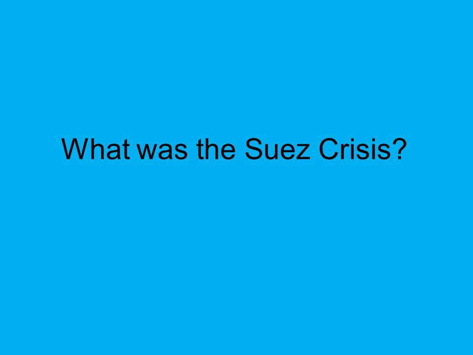 What was the Suez Crisis