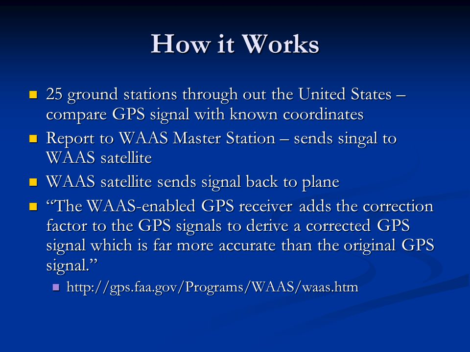 How it Works 25 ground stations through out the United States – compare GPS signal with known coordinates.