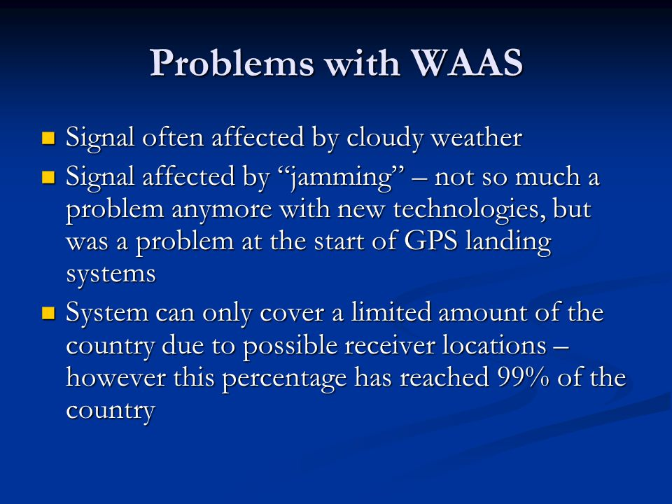 Problems with WAAS Signal often affected by cloudy weather