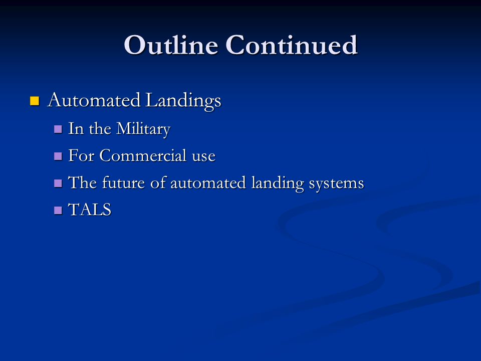 Outline Continued Automated Landings In the Military