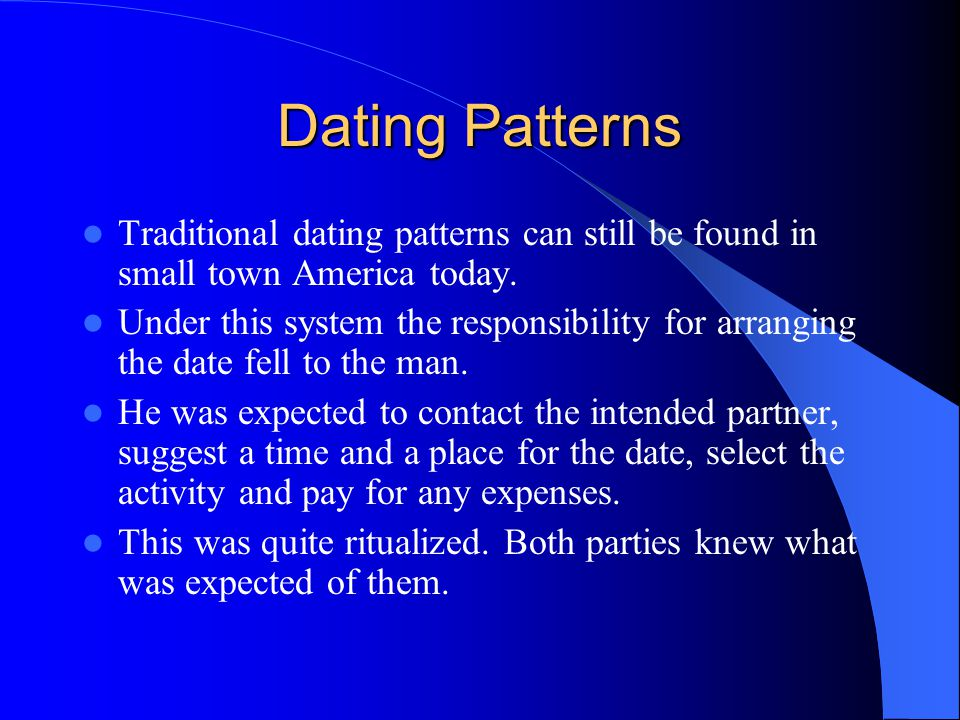 Dating Patterns Traditional dating patterns can still be found in small town America today.