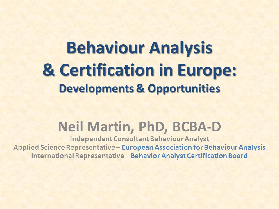 Neil Martin, PhD, BCBA-D Independent Consultant Behaviour Analyst ...