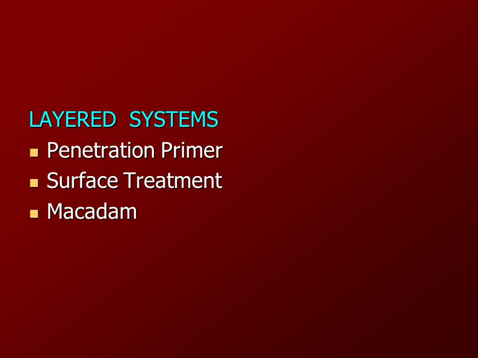 LAYERED SYSTEMS Penetration Primer Surface Treatment Macadam
