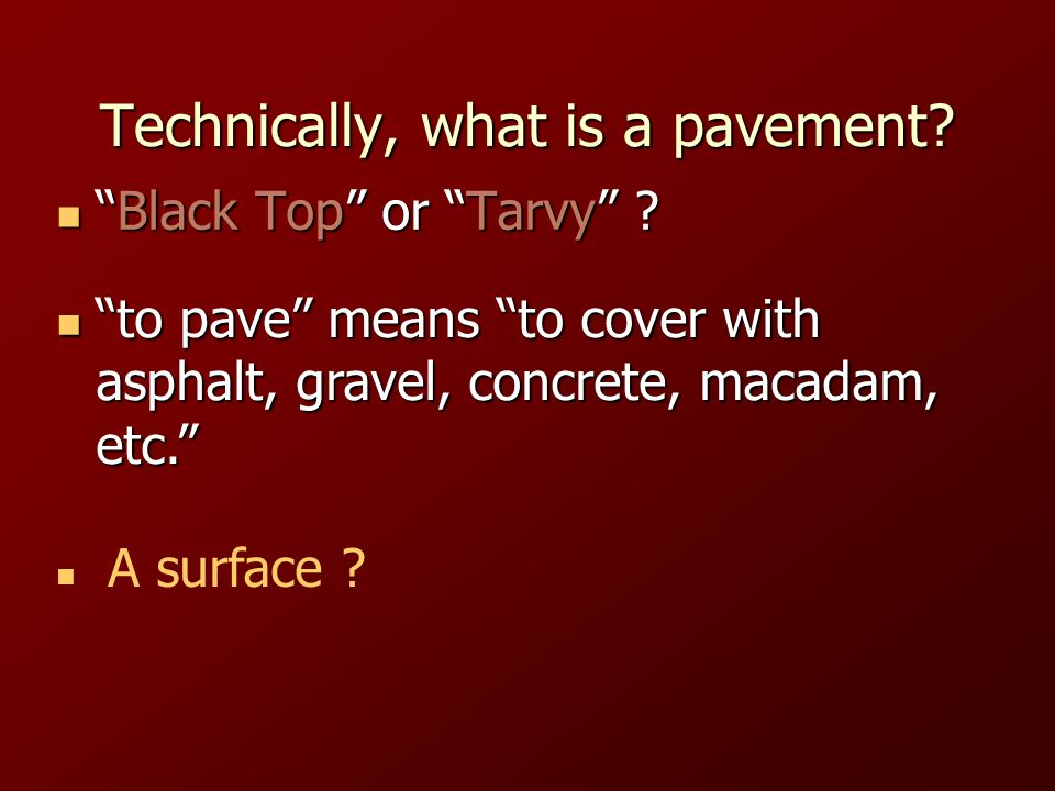 Technically, what is a pavement