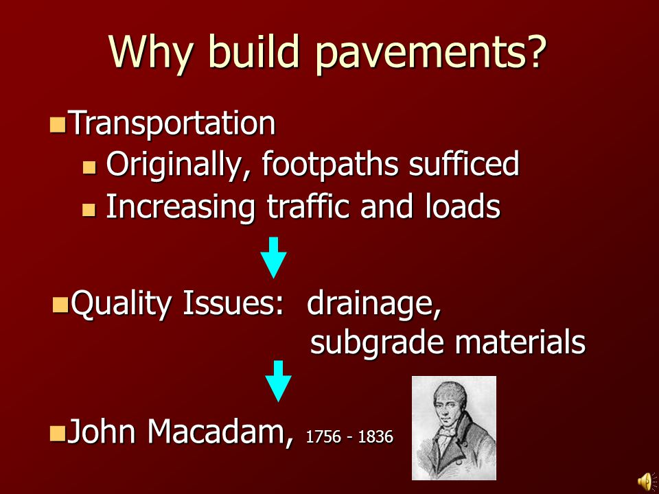 Why build pavements Transportation Originally, footpaths sufficed