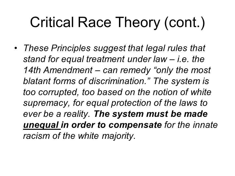 Critical Race Theory (cont.)