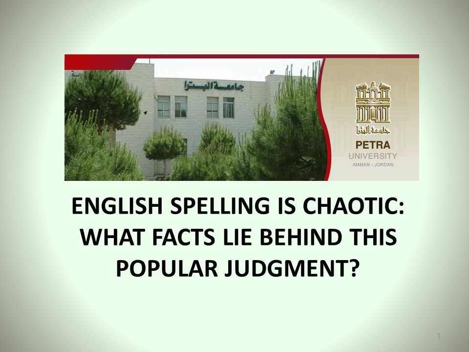 English spelling is chaotic: What facts lie behind this popular judgment
