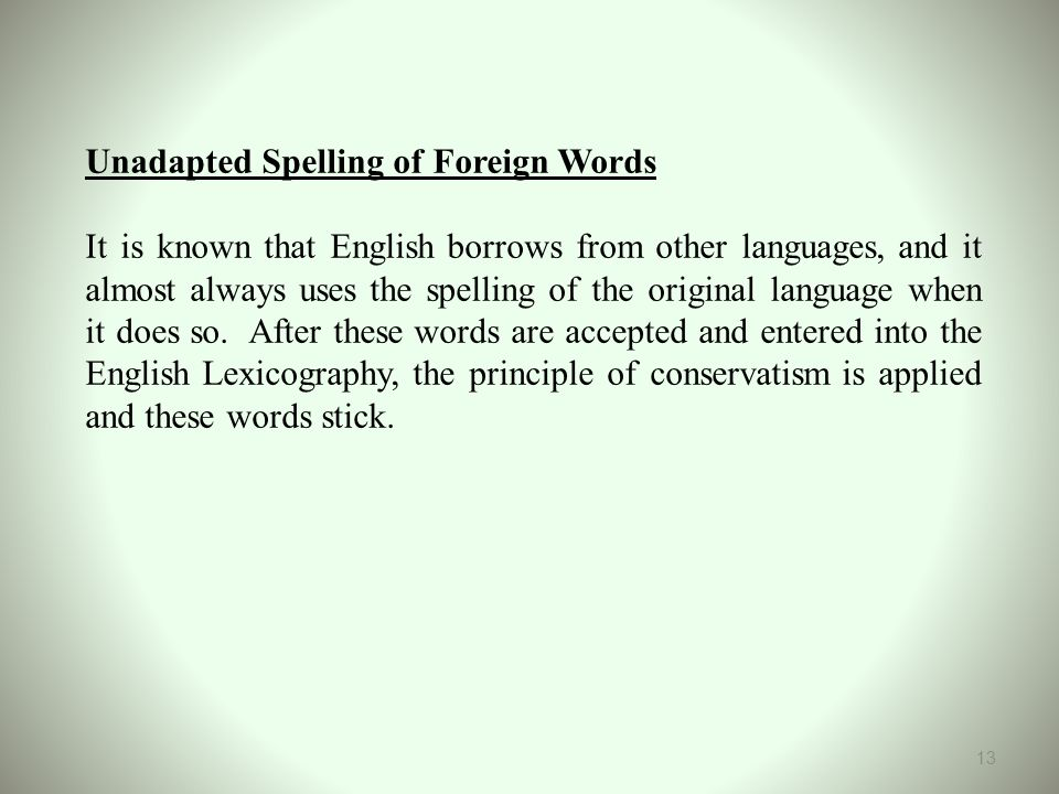 Unadapted Spelling of Foreign Words