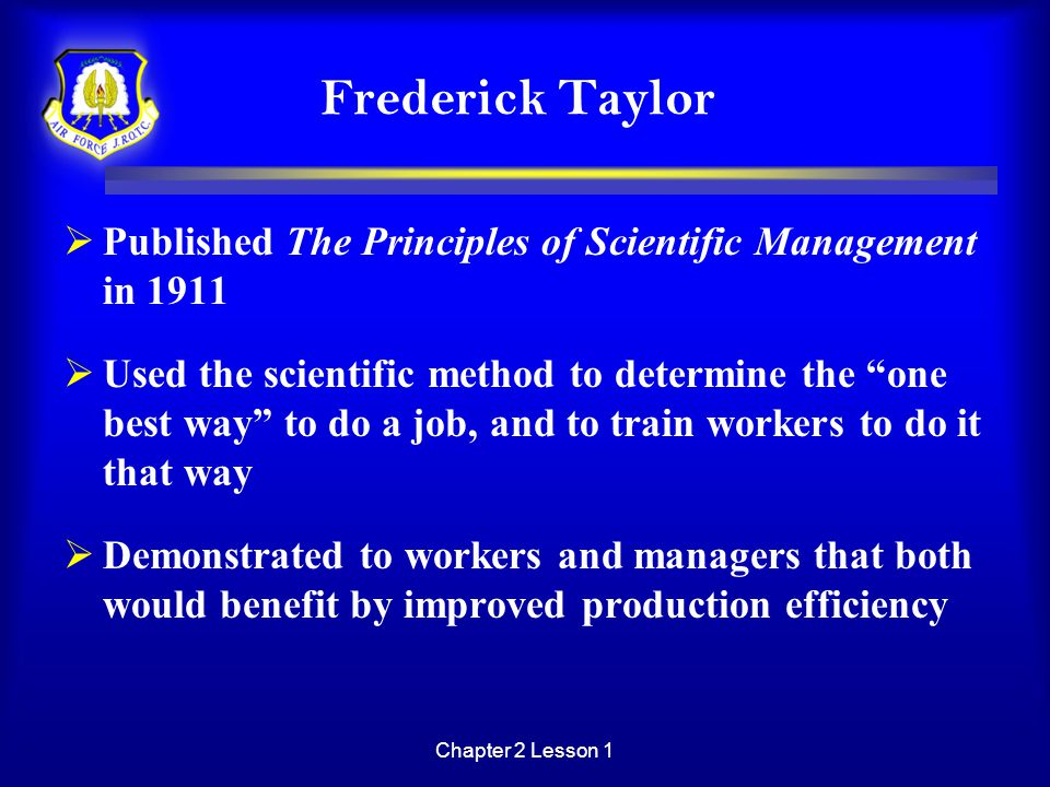 Frederick Taylor Published The Principles of Scientific Management in 1911.