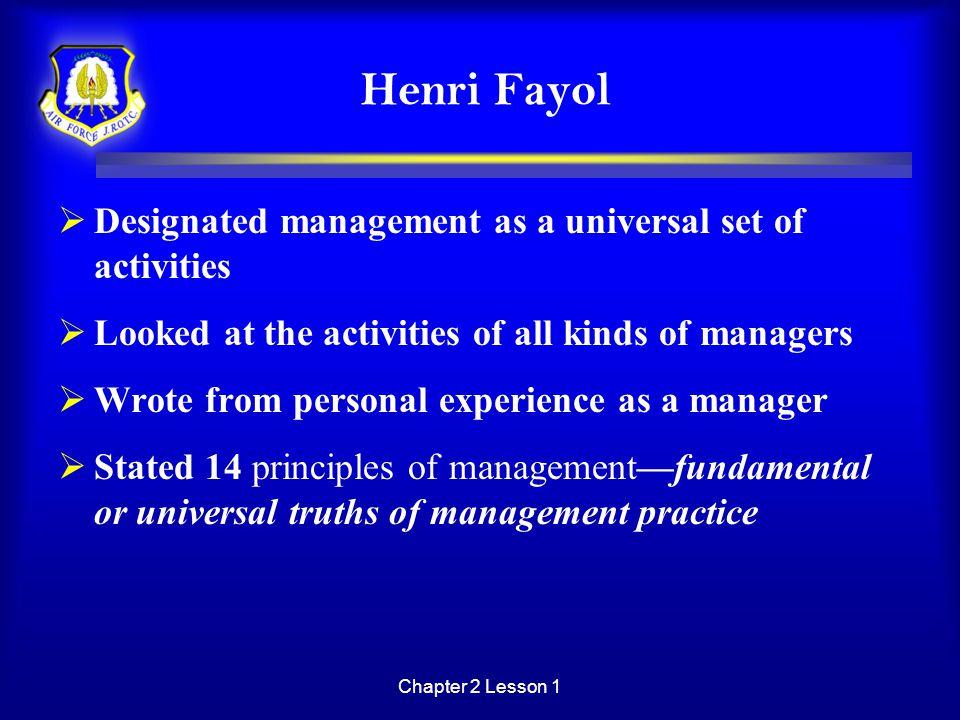 Henri Fayol Designated management as a universal set of activities