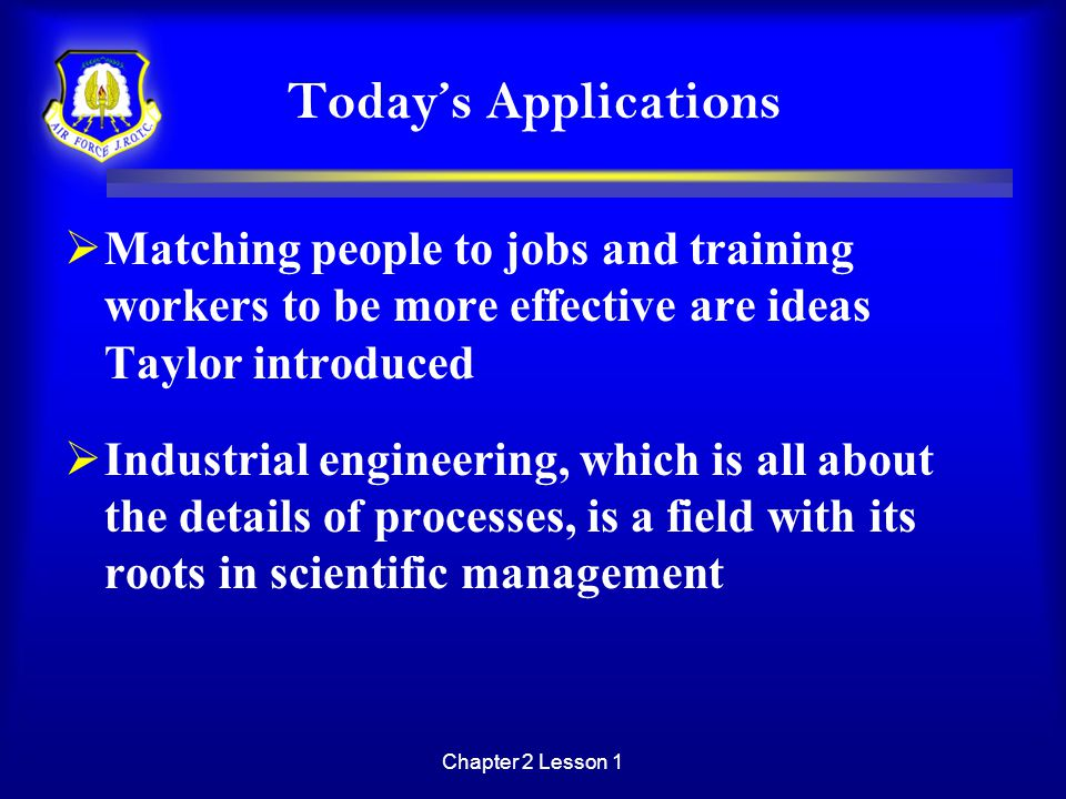Today's Applications Matching people to jobs and training workers to be more effective are ideas Taylor introduced.