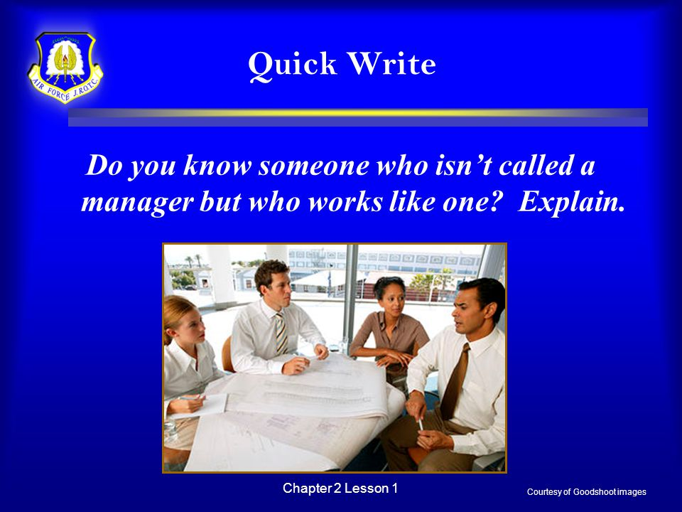 Quick Write Do you know someone who isn't called a manager but who works like one Explain. Chapter 2 Lesson 1.