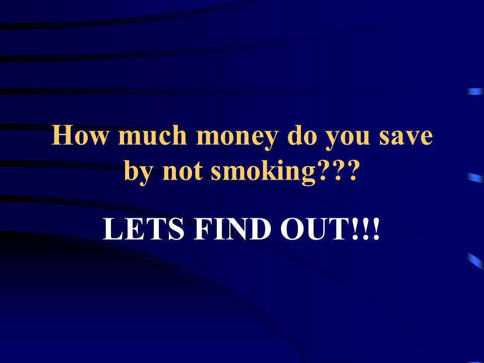 How much money do you save by not smoking