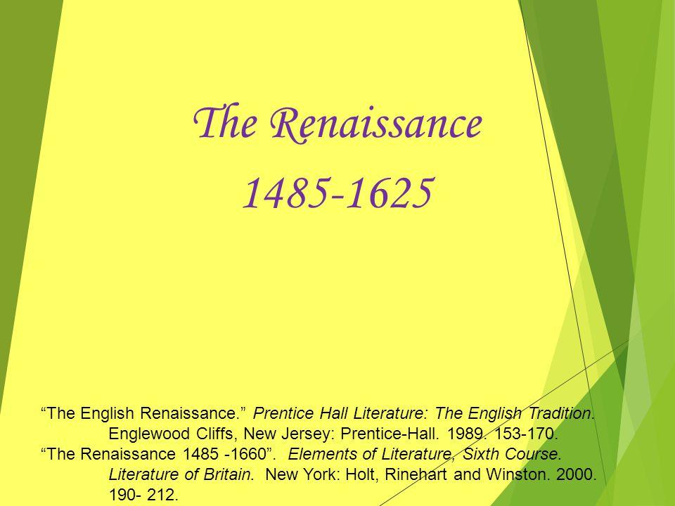 The Renaissance 1485-1625.