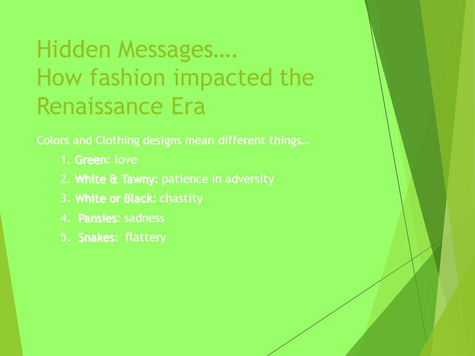 Hidden Messages…. How fashion impacted the Renaissance Era