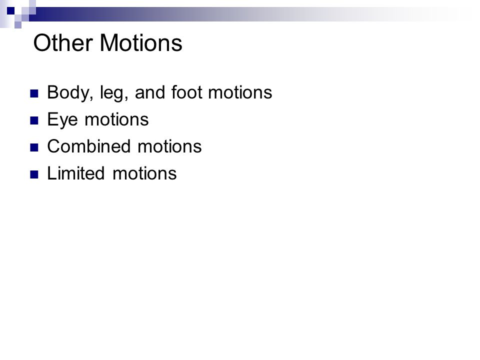 Other Motions Body, leg, and foot motions Eye motions Combined motions