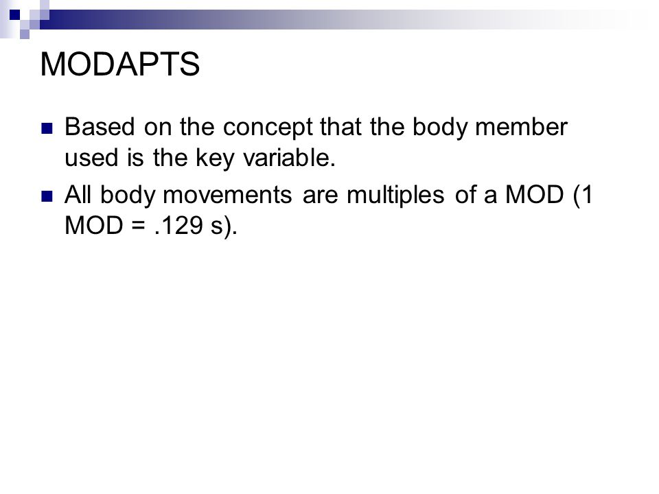 MODAPTS Based on the concept that the body member used is the key variable.