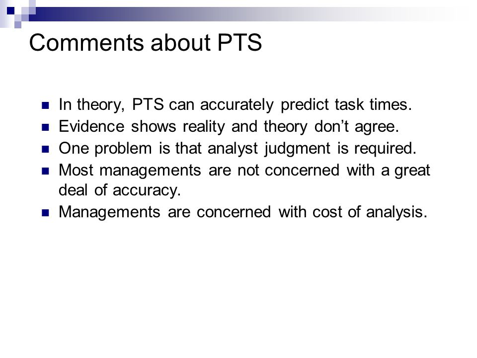Comments about PTS In theory, PTS can accurately predict task times.