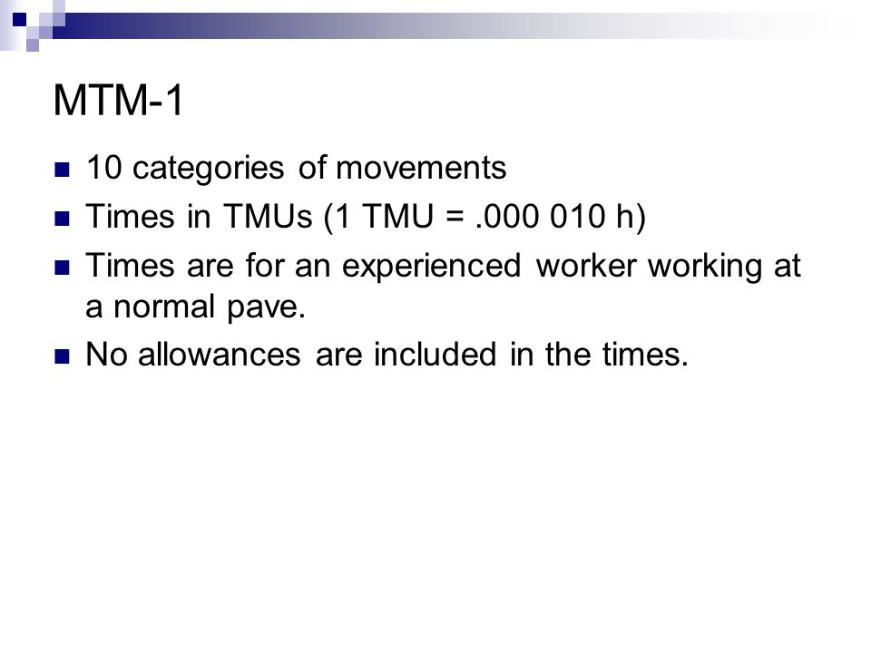MTM-1 10 categories of movements Times in TMUs (1 TMU = .000 010 h)