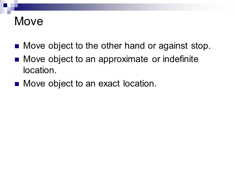 Move Move object to the other hand or against stop.