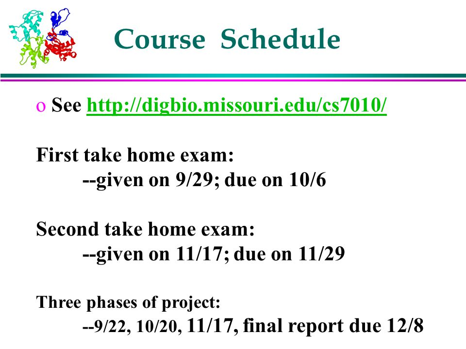 Course Schedule See http://digbio.missouri.edu/cs7010/
