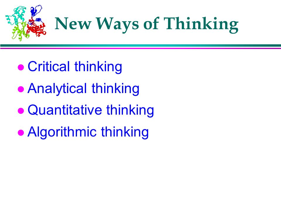 New Ways of Thinking Critical thinking Analytical thinking