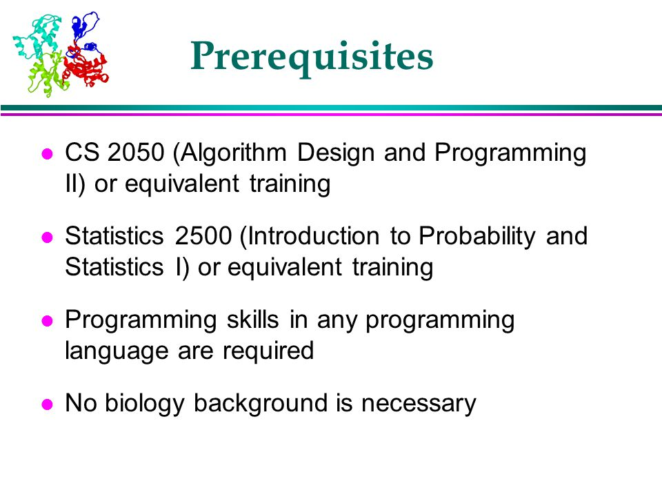 Prerequisites CS 2050 (Algorithm Design and Programming II) or equivalent training.