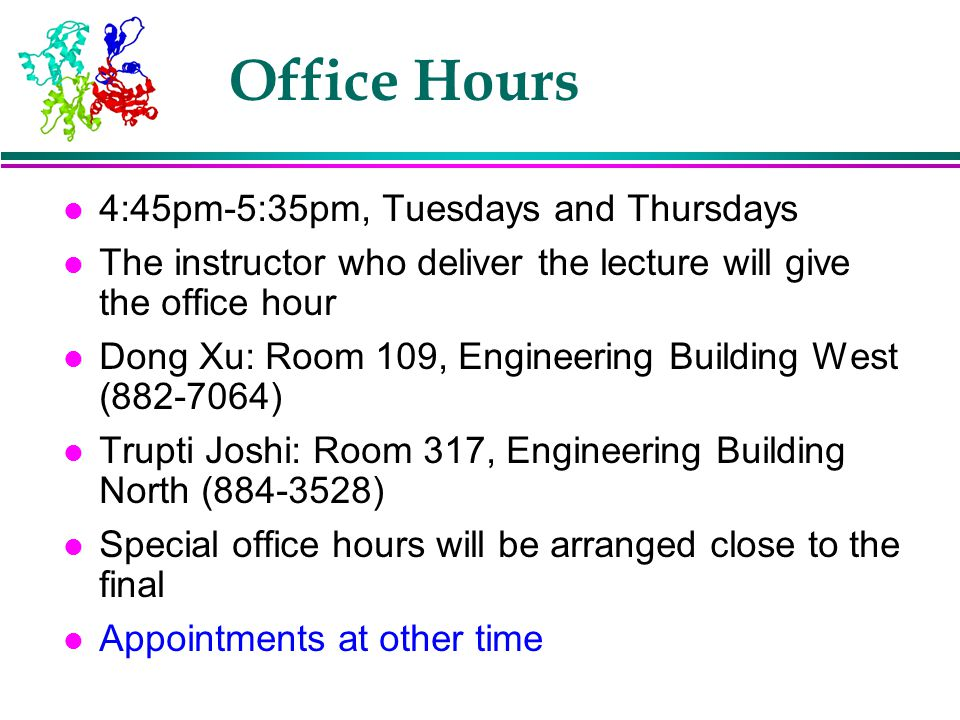 Office Hours 4:45pm-5:35pm, Tuesdays and Thursdays