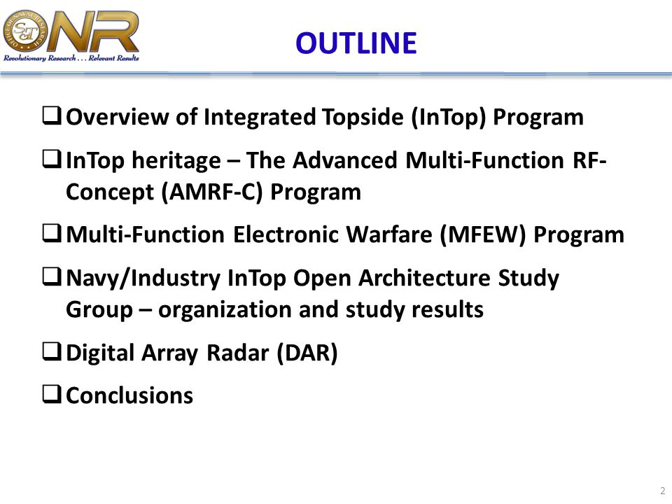 OUTLINE Overview of Integrated Topside (InTop) Program