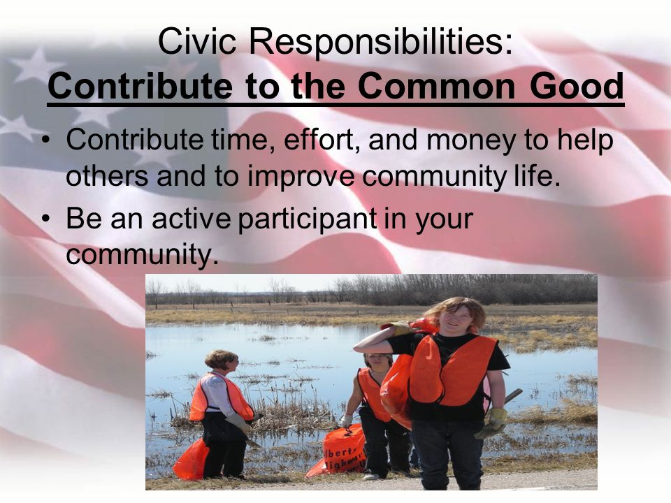 Civic Responsibilities: Contribute to the Common Good