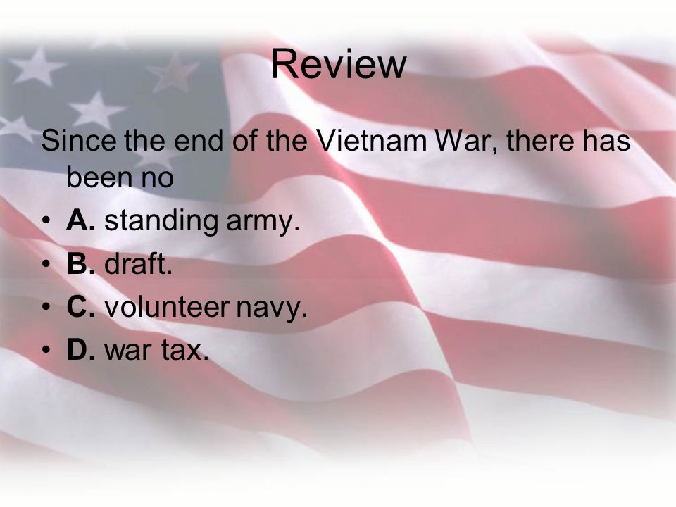 Review Since the end of the Vietnam War, there has been no
