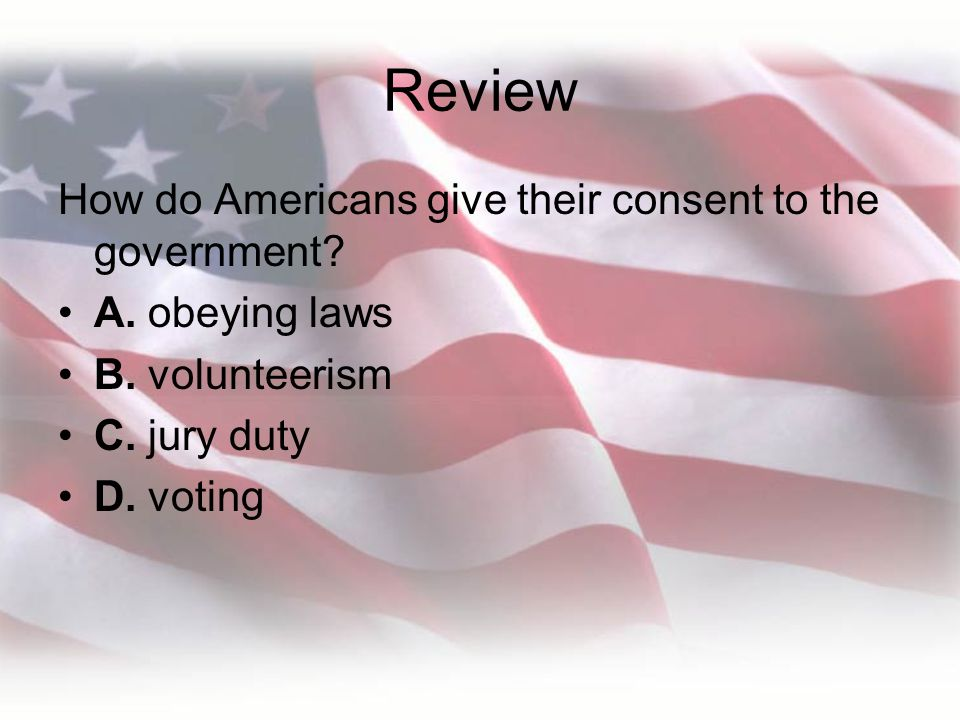 Review How do Americans give their consent to the government